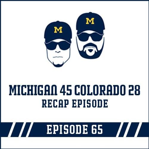 Michigan 45 Colorado 28 Game Recap: Episode 65