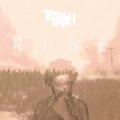 Teddy Smith - Rise (Snippet)