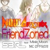 s3rl   friendzoned ft  mixie moon nowa remix