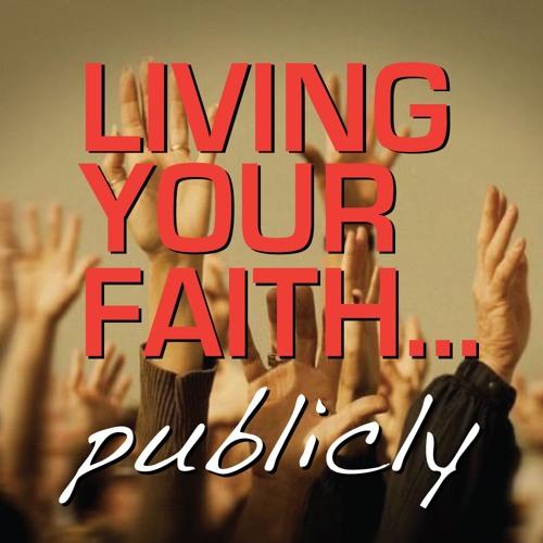 Living Your Faith Publicly