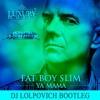 Fatboy Slim - Ya Mama (Push The Tempo) (DJ Lolpovich Bootleg)