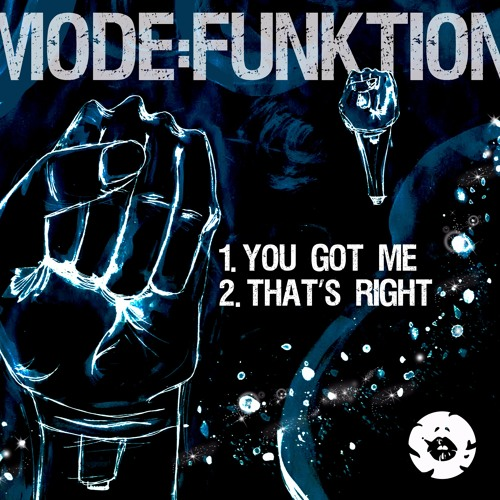 Mode:Funktion - You Got Me / That's Right [OUT NOW]