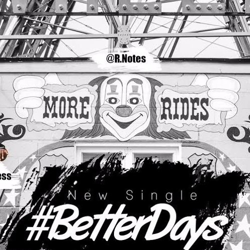 #BetterDays featuring Torae, Nems, D. Chamberz & R. Notes