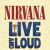 NIRVANA LIVE AND LOUD