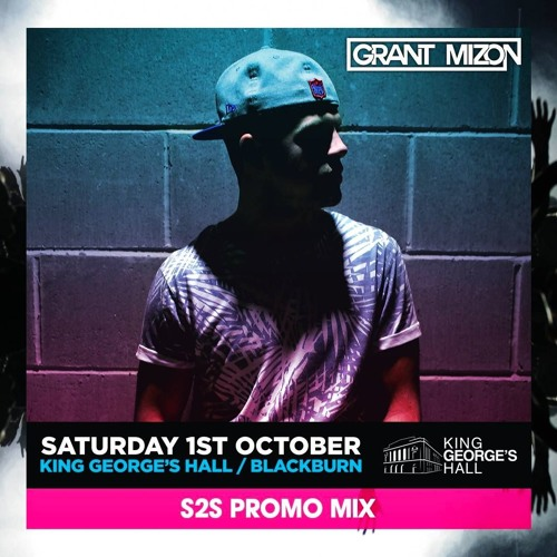 Download S2S Festival @ King George's Hall Promo - Mixed By Grant Mizon