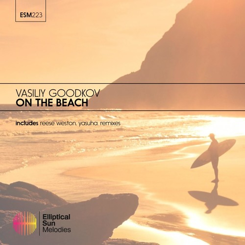 Vasiliy Goodkov - On The Beach [ OUT NOW ]