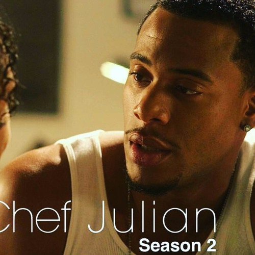 Chef Julian Season 2: Created by Black & Sexy TV