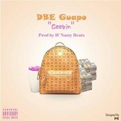 """Guapo - Geekin """"(Prod By. B'Nasty Beatz)"""