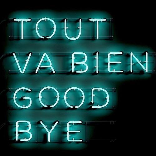 Tout Va Bien - Goodbye