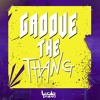 Download Groove The Thang #016 (Special COMEBACK 2.0) (19/09/2016) Mp3