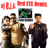 DJ B.i.G. - Red Eye (Akh Laal) - Elly Mangat Ft A-Kay (Remix)