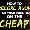 IFH 101: How to Record Audio for Your Indie Film on the CHEAP!