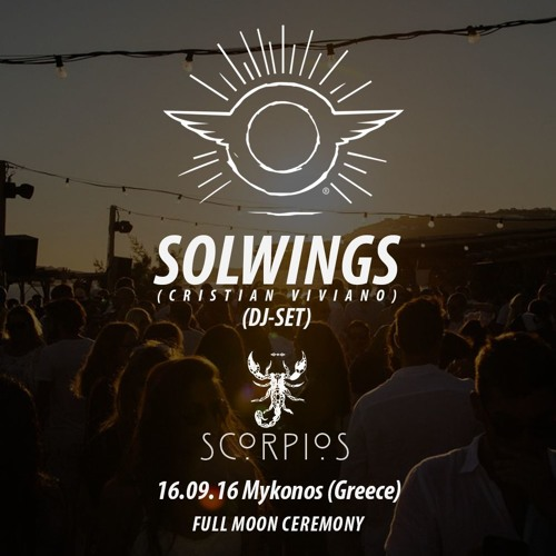 Solwings (dj-set) At Scorpios Mykonos, Greece 16.09.16