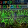 Super Mario World Ghost House Metal Cover