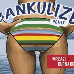 Mr. Eazi Bankulize (Remix) ft Burna Boy