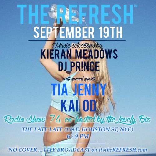 The REFRESH Radio Show # 74 (+ special guests Kai OD and DJ Tia Jenny)