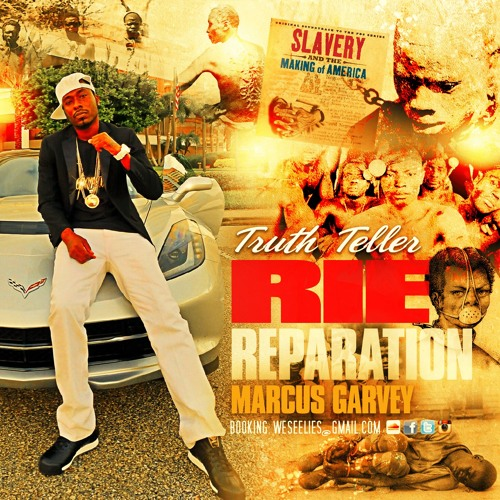 Truth Teller Rie – Reparation (Marcus Garvey) @weseelies