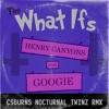 Googie - The What Ifs [feat. Henry Canyons] (C$ Burns Nocturnal Twinz Remix)