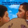 Pound Cake (King Los, Lil Dicky, Drake, Jay-Z, Childish Gambino)