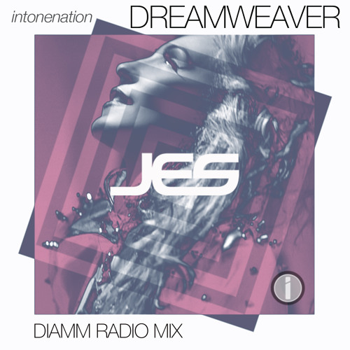 "JES ""Dream Weaver"" (DIAMM Mix)"