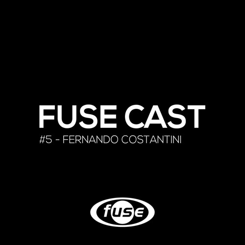 Fuse Cast - FERNANDO COSTANTINI #5