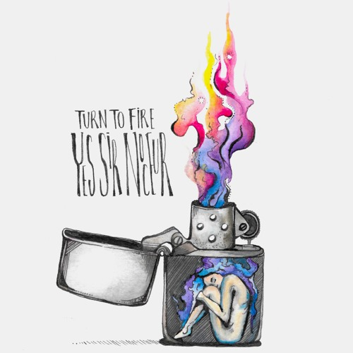 Yes Sir Noceur - Turn To Fire (feat. Aquila Young)