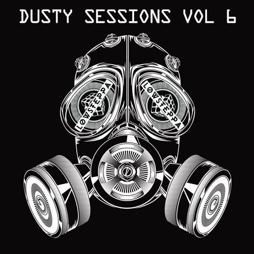 Low Steppa Presents Dusty Sessions 6