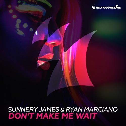 Sunnery James & Ryan Marciano - DON'T MAKE ME WAIT