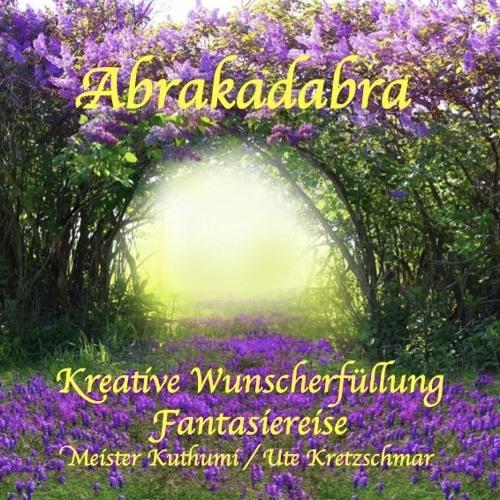 Abrakadabra - kreative Wunscherfuellung (Hoerprobe)