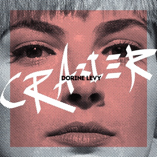 Dorine Levy - Crazier