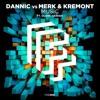 Dannic vs. Merk & Kremont feat. Duane Harden - Music (Played on Fonk Radio 01)