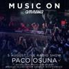 Paco Osuna @ Music On. Live from Amnesia Ibiza Terrace - 05.08.2016