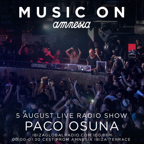 Paco Osuna @ Music On. Live from Amnesia Ibiza Terrace - 05.08.2016