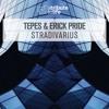 Tepes & Erick Pride - Stradivarius (Original Mix)