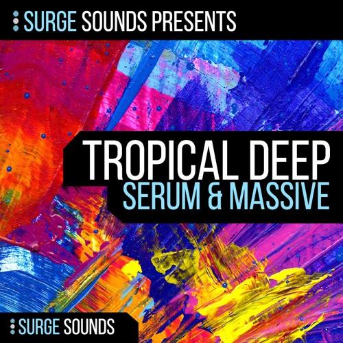 Surge Sounds | Tropical Deep House Serum & Massive .:: OUT NOW! ::.