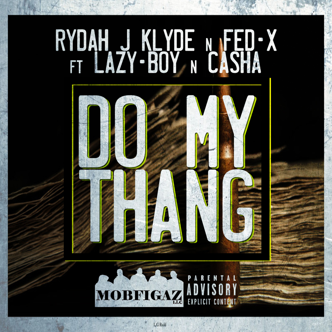 Rydah J Klyde x Lazy-Boy x Fed-X x Casha - Do My Thang (Prod. LG) [Thizzler.com Exclusive]