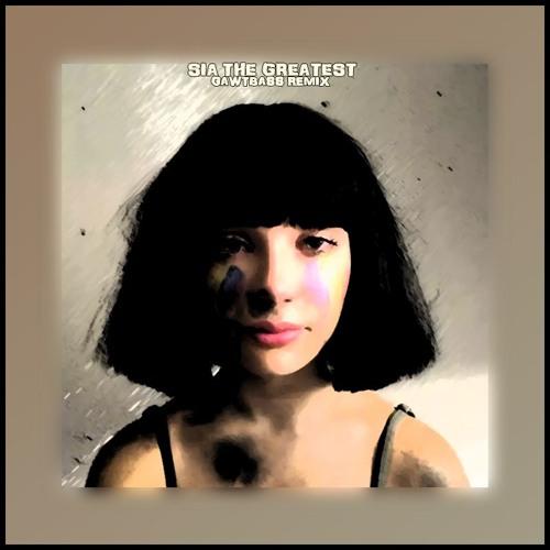 Sia - The Greatest (Gawtbass Remix)