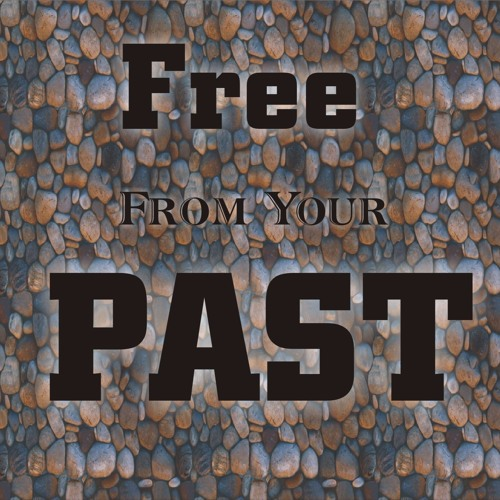Free From Your Past