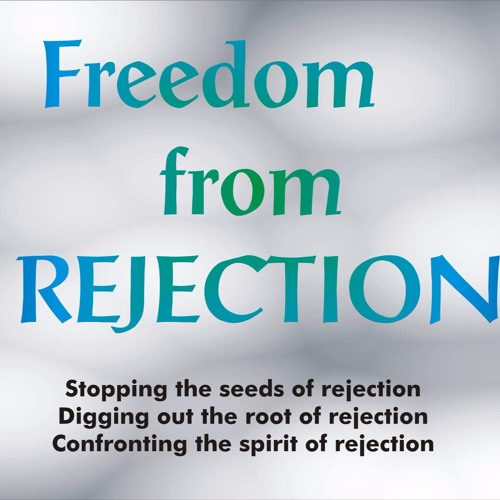 Freedom From Rejection