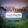 Amine Bouterfas - Hesitate