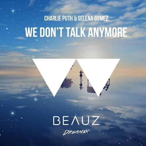 Download Charlíe Puth - We Døn't Talk Anymore (BEAUZ Dreamix) [free download]