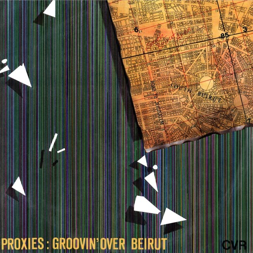 PROXIES Groovin' Over Beirut 2LP/CD (ANNA 052)