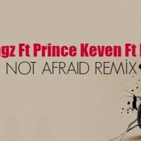 Not Afraid-Dsongz Ft Prince Keven Ft King Junior