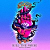 Kill The Noise - Lose Ya Love (Mt.Phill Remix)