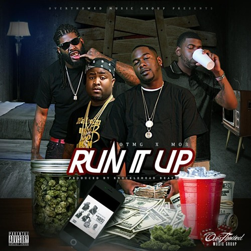 OTMG x Mo3 - Run It Up [Produced by Knucklehead]