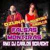 Falsas Mentiras - Ozuna Feat Agustina Padilla - Rmx Dj Carlos Scracht )