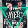 Download Mix 2016 DJ Joanflow ¨ Anuel A A Ft. Farruko - Ayer Remix ¨ Free ¨ Anuel AA ¨ Yo Soy El Mejor Mp3