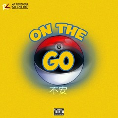 AR Restless - On The Go (Prod. @BeatgodZOM)