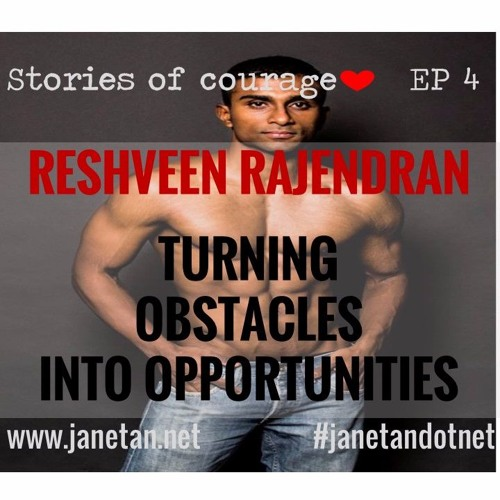 Stories of Courage EP 4 - Turning obstacles into opportunities | Presenting Reshveen Rajendran