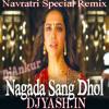Nagada Sang Dhol (Navratri Special) [Electro Vibes Remix] Dj Ankur Dj Yash Audio Production